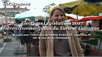 Valérie RABAULT candidate PS aux Elections Législatives 2017 en Tarn-et-Garonne sur la 1ère circonscription au micro de Michel Lecomte de TvCitoyenne