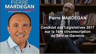 Pierre MARDEGAN Candidat aux Elections Législatives 2017  sur la 1ère circonscription du Tarn-et-Garonne.