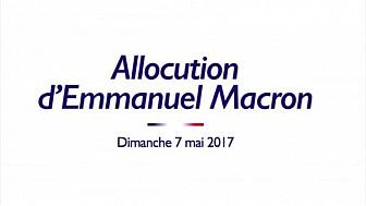 Allocution d'Emmanuel Macron du Dimanche 7 mai 2017