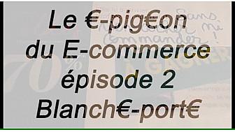Le €-pig€on du E-commerce, épisode 2 arnaque remises et réductions Blanch€-Port€ ouverte ...sur ton compte en banque !