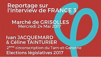 Législatives 2017: Reportage sur l'Interview France 3 de Ivan JACQUEMARD et Céline TAINTURIER, candidats de la FRANCE INSOUMISE 2ème circonscription du Tarn-et-Garonne