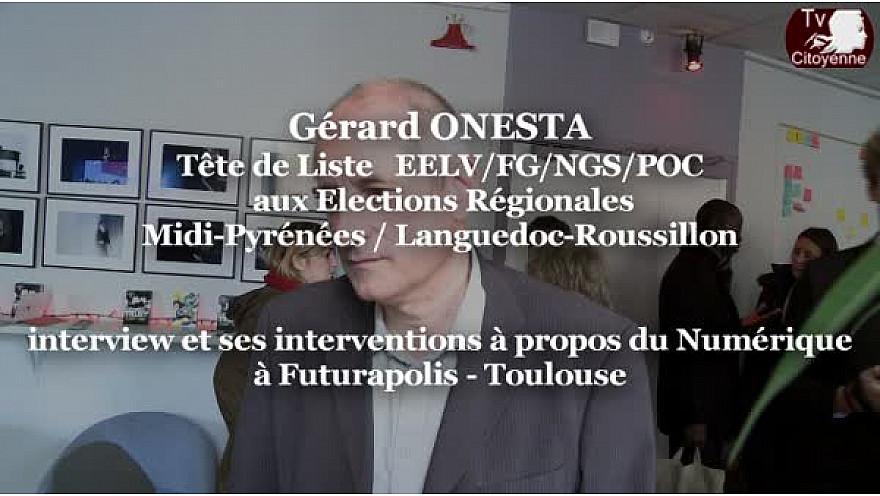 Régionales2015 Gérard ONESTA EELV/FG à @Futurapolis Toulouse pour débattre sur le numérique @OnestaGerard #TvLocale_fr #TvCitoyenne