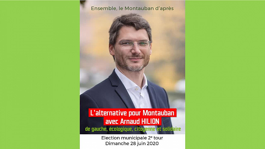 Municipales 2020 : Ensemble le Montauban d'après avec Arnaud HILION