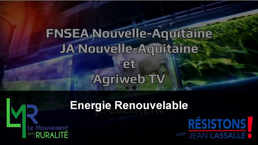 Elections Régionales 2021 :  'Energies renouvelables' Eddie Puyjalon du Mouvement de la Ruralité LMR donne son avis   @EddiePuyjalon @LMR_NAquitaine @jeanlassalle @FNSEA_Nlle_Aqui
